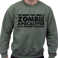 Zombie Apocalypse Mens Crewneck Sweatshirt Horror geek geeky hardest part pretending not excited Christmas Gift 2012 50/50 S, M, L, XL, 2XL