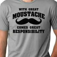 With Great Moustache Mens Dad T-shirt tshirt Comes Great Responsibility Christmas gift Husband Anniversary father daddy t shirt S-2xl