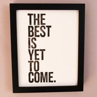 TYPOGRAPHY PRINT Anniversary Wedding The Best Is Yet by inkstomp