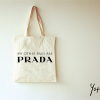 High Quality Cotton Canvas Shopping Bag -My Other Bags Are Prada Shopping bag