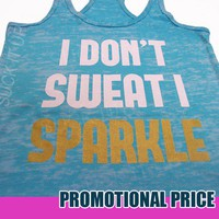 I Don&#x27;t SWEAT I SPARKLE Tank Womens Fitness Top Burnout 15.95 Workout Gym from Suck It Up
