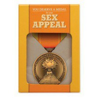 Sex Appeal Medal ? A Gift to Commend Irresistibility by Knock Knock