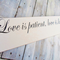 Reception decoration, Home decor, Sign,  &quot;LOVE IS PATIENT, Love is Kind...Love Never Fails&quot;, large 6x36, perfect for a mantle, french doors