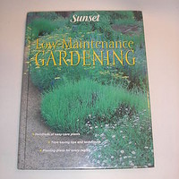 Low-Maintenance Gardening By Sunset Magazine (1998, Hardcover)