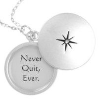 Never Quit Quote Locket Necklace from Zazzle.com