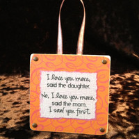 "Love You More Mom/Daughter Ornament - Or Cute Room Decor - 3x3 Plus 2"" Hanging - Double Sided"