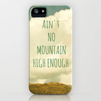 Ain&#x27;t No Mountain High Enough iPhone Case by Iris Lehnhardt | Society6