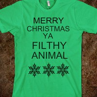 Merry Christmas ya filthy animal - The Kay Designs