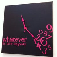 whatever, I&#x27;m late anyway clock (black and hot pink)