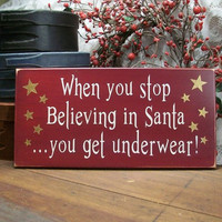 Christmas Wall Sign Stop Believing in Santa Get Underwear Funny Plaque