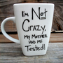 SALE Big Bang Theory I am Not Crazy Funny Coffee MMMug / Tea Cup