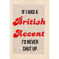 dictionary page print If I Had a BRITISH ACCENT I&#x27;d Never Shut Up - funny quote wall decor book page print