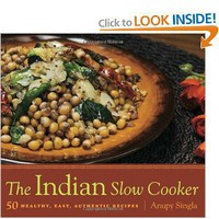 The Indian Slow Cooker: 50 Healthy, Easy, Authentic Recipes [Paperback]