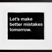 20x200 - Print Information | Untitled (Let&#x27;s make better mistakes tomorrow), by MikeMonteiro
