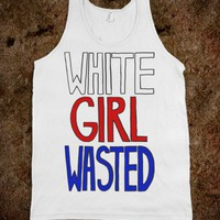 White Girl Wasted (Tank)