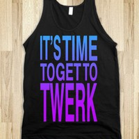 It's Time to get to Twerk!