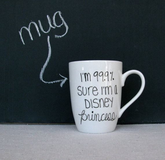 "Coffee Mug - Princess Mug - Black Hand Painted ""I'm 99.9% Sure I'm a Disney Princess"" on a White Coffee Cup - Black and White Mug"