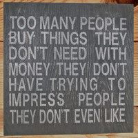 Painted Wooden primitive rustic black and white sign Great Saying
