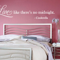 "Wall Vinyl Quote - ""Live like there's no midnight"" Cinderella (36"" x 8.5"")"