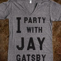 I Party With Jay Gatsby (Vintage V Neck)
