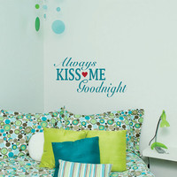 Wall Decal Quote Always Kiss Me Goodnight vinyl wall art Stickers for your Bedroom