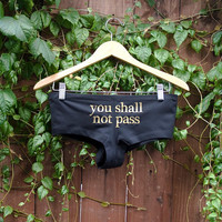 LOTR- &quot;you shall not pass&quot; Undies/Panties/Booty Shorts - Lord of the Rings Fans - Made to Order - Choose Size