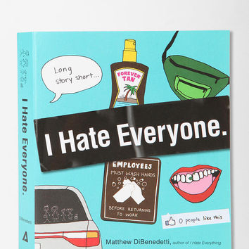 I Hate Everyone By Matthew Dibenedetti