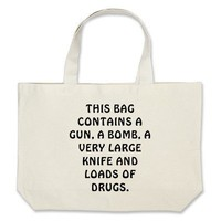 This bag contains a gun... from Zazzle.com