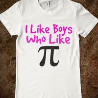 I Like Boys Who Like Pi - glamfoxx.com