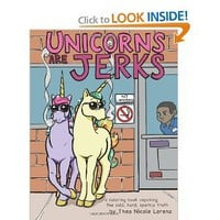 Unicorns Are Jerks: a coloring book exposing the cold, hard, sparkly truth [Paperback]