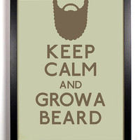 Keep Calm and Grow A Beard (Facial Hair) 5 x 7 Print Buy 2 Get 1 FREE Keep Calm and Carry On Keep Calm parody art