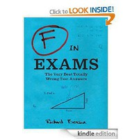 F in Exams pb: The Very Best Totally Wrong Test Answers [Kindle Edition]