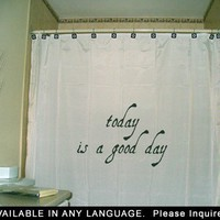 Inspirational Shower Curtain Inspiring Quote Today Is A Good Day Motivational, custom unique Shower Curtains