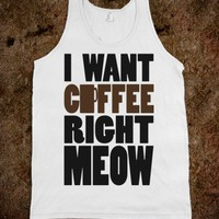 I Want Coffee right MEOW