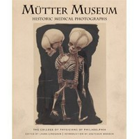 Mutter Museum Historic Medical Photographs [Hardcover]