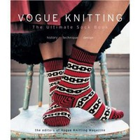 Vogue Knitting The Ultimate Sock Book: History*Technique*Design [Hardcover]
