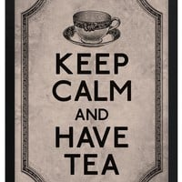 Keep Calm and Have Tea, 5 x 7 print.