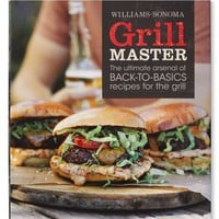 Williams-Sonoma Grill Master Cookbook