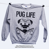 "Pug Life ""Everything Pugs"" Crew Neck Sweatshirt by Fat Sandwich Records"