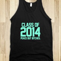 Class of 2014 Peace Out Bitches - Awesome fun #$!!*&