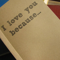 I love you because... Journal