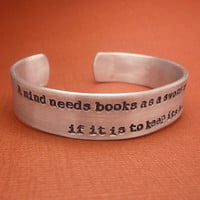 Game of Thrones Inspired - A Mind Needs Books Like a Sword Needs a Whetstone... - A Hand Stamped Aluminum Bracelet