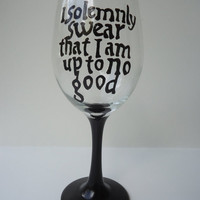 Harry Potter &quot;I solemnly swear&quot; Wine Gass