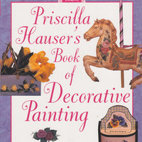 Pricilla Housers Book of Decorative Painting