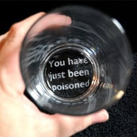 You Have Just Been Poisoned Etched Drinking Glass