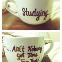 Studying...Ain't Nobody Got Time For That Personalized Mug