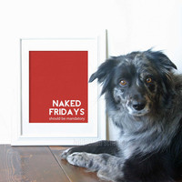 Funny Digital Art Print Naked Fridays Humorous Typography Poster Bright Christmas Red