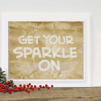Get Your Sparkle On Gold Glitter Digital Typography Art Print Christmas Typographic Poster Golden