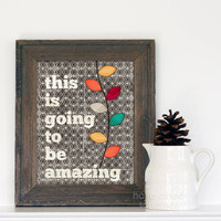 This is Going to be Amazing Digital Art Typography Print Poster Leaves Autumn Gray