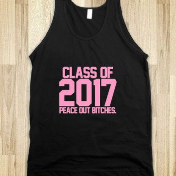 Class of 2017 pinka peace out bitches - Awesome fun #$!!*&
